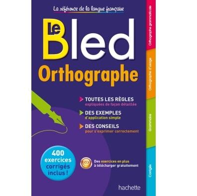 Le Bled Orthographe pour améliorer l'expression écrite et orale.