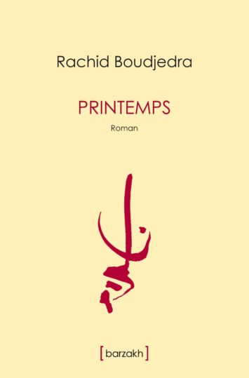 Printemps de Rachid Boudjedra édition Barzakh