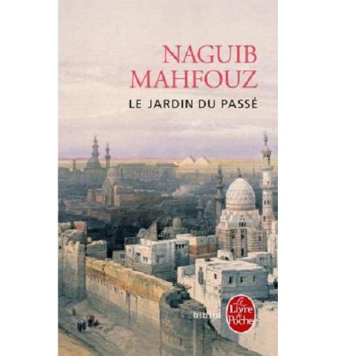 Le Jardin du Passé de Naguib Mahfouz