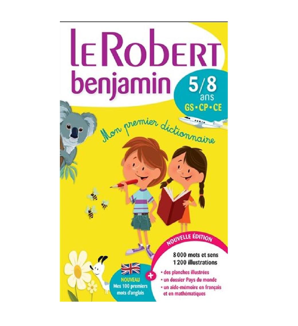 Le Robert Benjamin 5 8 Ans Mon Premier Dictionnaire Nouvelle Edition