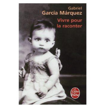 Vivre pour la raconter - Gabriel Garda Marquez