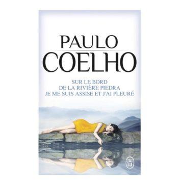 Sur le bord de la rivière Piedra, je me suis assise et j'ai pleuré - Paulo Coelho