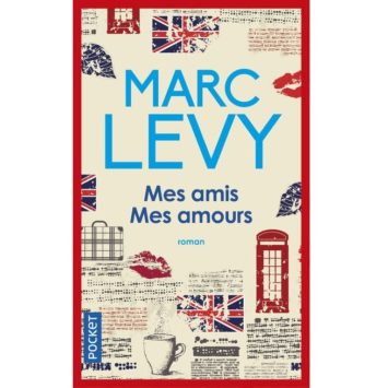 Mes amis, mes amours - Marc Levy