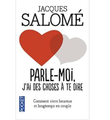 Jacques Salomé parle moi j'ai des choses à te dire