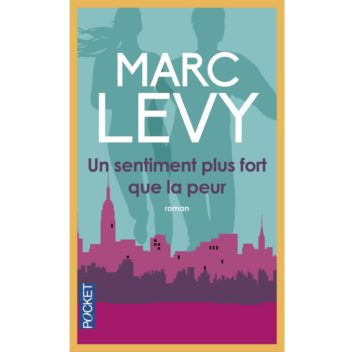Marc Levy un sentiment plus fort que la peur