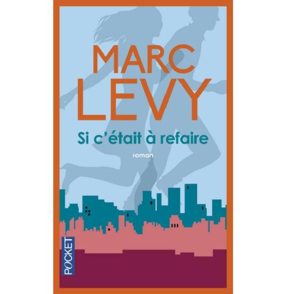 Marc Levy si c'était a refaire