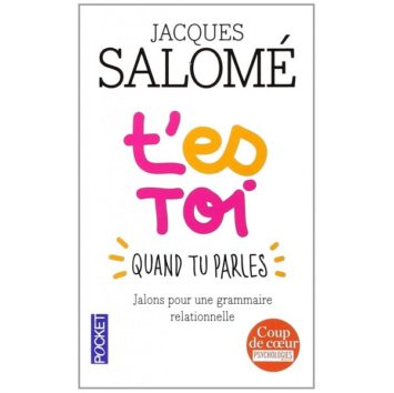 Jacques Salomé t'es toi quand tu parles
