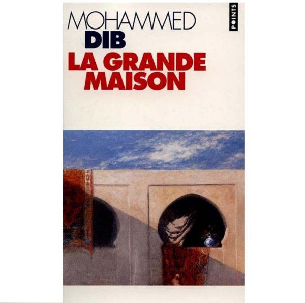 La Grande Maison Mohammed Dib