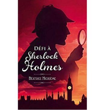 Défi à Sherlock Holmes - Béatrice Nicodème