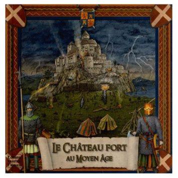 Le Château Fort Au Moyen-Age - Sabine Minssieux