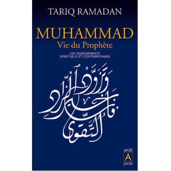 Muhammad: Vie Du Prophète: Les Enseignements Spirituels Et Contemporains