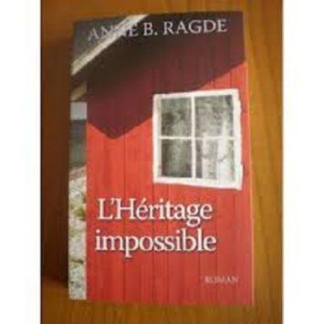 L'Héritage impossible De Anne B. Ragde