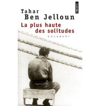 La plus haute des solitudes - Tahar Ben Jelloun