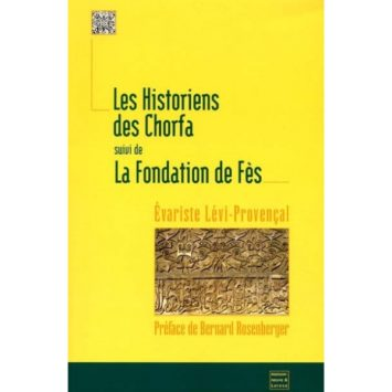 Les Historiens des Chorfa, suivi de La fondation de fez