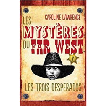 Les Mystères du Far West, tome 1 : Les Trois Desperados